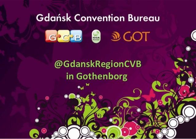 """""""Prezentacja działalności Gdaosk Convention Bureau oraz korzyści              @GdanskRegionCVB    i możliwości współpracy ..."""