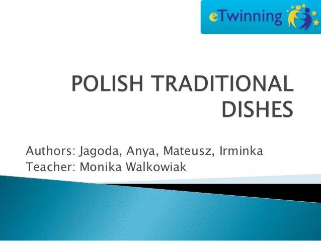 Authors: Jagoda, Anya, Mateusz, IrminkaTeacher: Monika Walkowiak