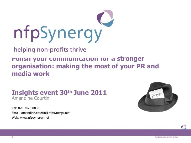 Polish your communication for a stronger organisation: making the most of your PR and media work Insights event 30 th  Jun...