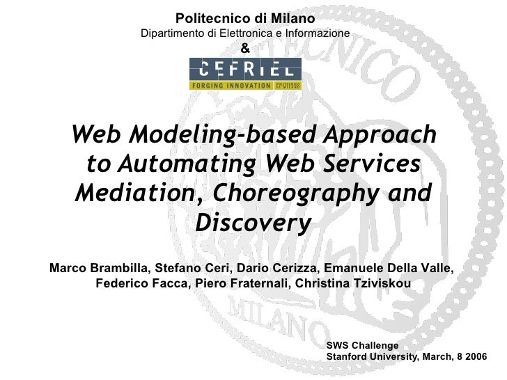 Web Modeling-based Approach to Automating Web Services Mediation, Choreography and Discovery SWS Challenge Stanford Univer...