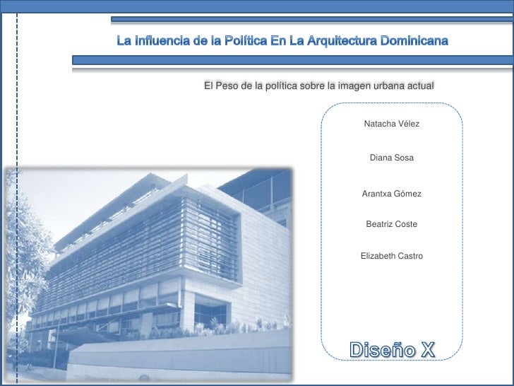 La Influencia de la Política En La Arquitectura Dominicana<br />El Peso de la política sobre la imagen urbana actual<br />...