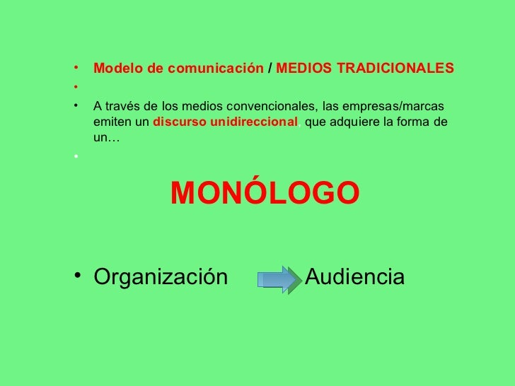 <ul><li>Modelo de comunicación  /  MEDIOS TRADICIONALES </li></ul><ul><li>A través de los medios convencionales, las empre...