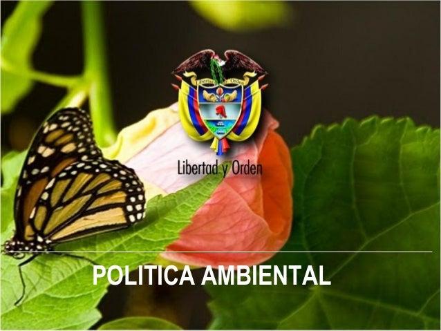 Ministerio de Ambiente y Desarrollo Sostenible POLITICA AMBIENTAL