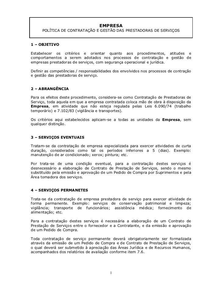 EMPRESA      POLÍTICA DE CONTRATAÇÃO E GESTÃO DAS PRESTADORAS DE SERVIÇOS1 – OBJETIVOEstabelecer os critérios e orientar q...