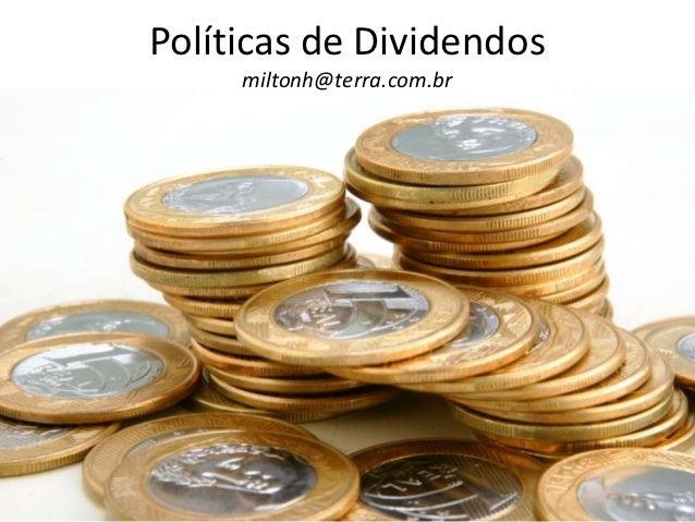 Políticas de Dividendos     miltonh@terra.com.br