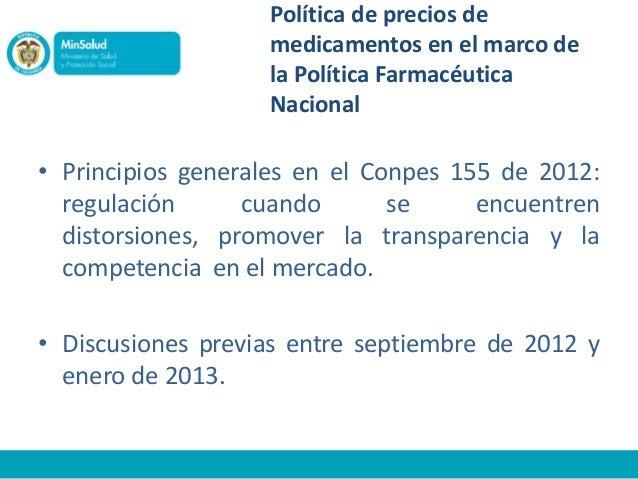 Política de precios de medicamentos en el marco de la Política Farmacéutica Nacional • Principios generales en el Conpes 1...
