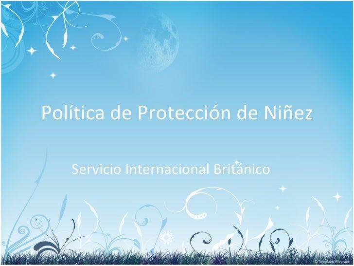Política de Protección de Niñez Servicio Internacional Británico