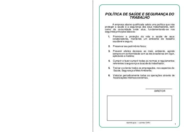 POLÍTICA DE SAÚDE E SEGURANÇA DO            TRABALHO      A empresa abaixo qualificada adota uma política que visaproteger...