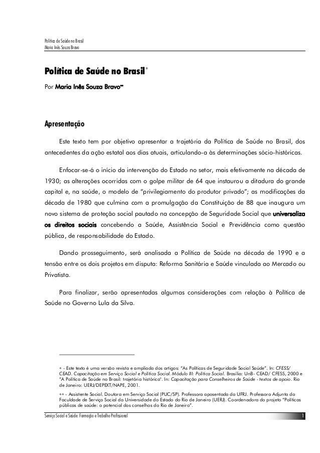 Política de Saúde no Brasil Maria Inês Souza Bravo Serviço Social e Saúde: Formação e Trabalho Profissional 1 Política de ...