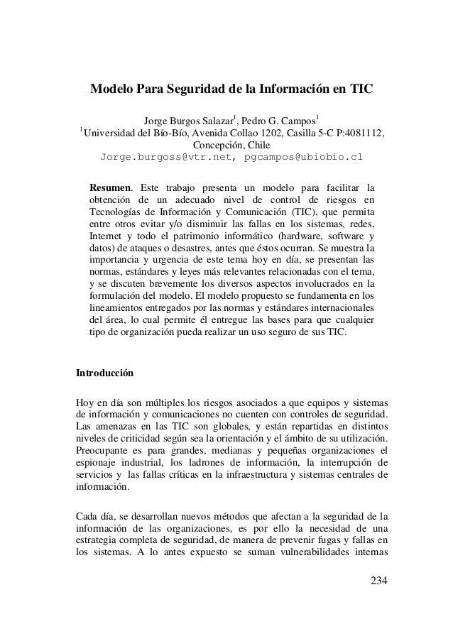 Modelo Para Seguridad de la Información en TIC Jorge Burgos Salazar1, Pedro G. Campos1 1 Universidad del Bío-Bío, Avenida ...