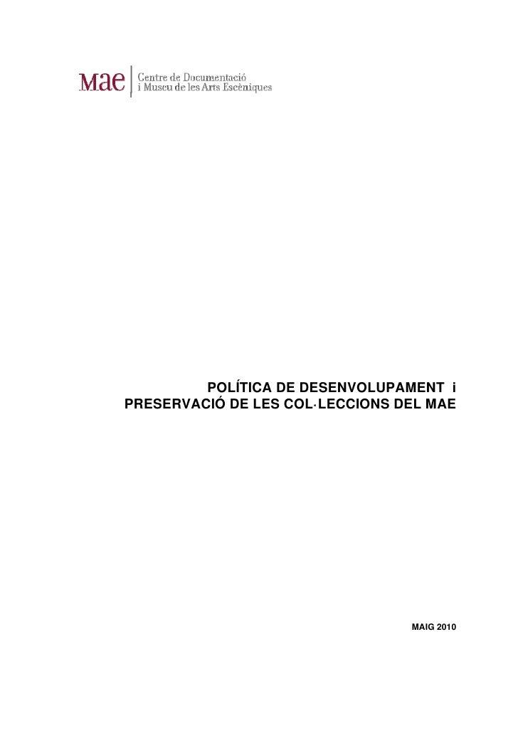 POLÍTICA DE DESENVOLUPAMENT iPRESERVACIÓ DE LES COL·LECCIONS DEL MAE                                 MAIG 2010