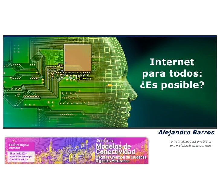 Internet                      para todos:                      ¿Es posible?                            Alejandro Barros   ...