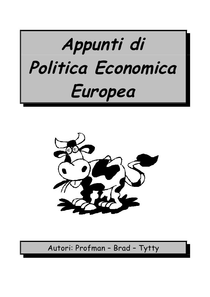 Appunti diPolitica Economica      Europea  Autori: Profman – Brad – Tytty