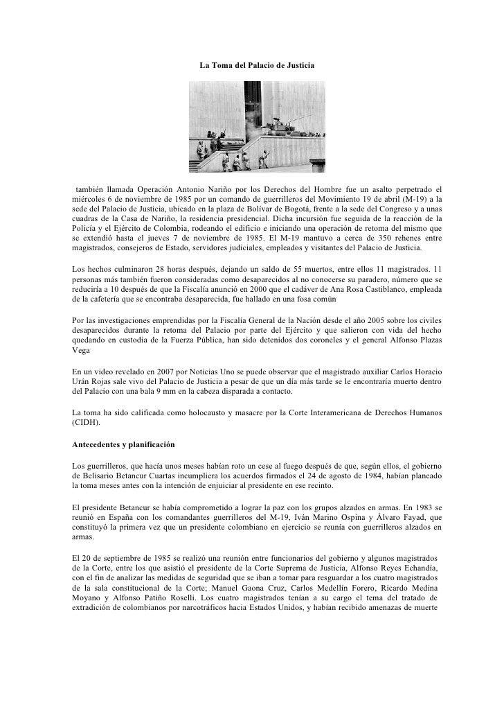 La Toma del Palacio de Justicia      también llamada Operación Antonio Nariño por los Derechos del Hombre fue un asalto pe...