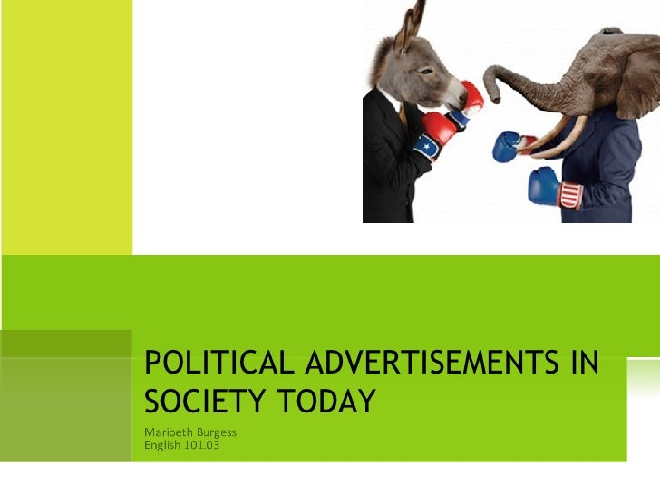 POLITICAL ADVERTISEMENTS IN SOCIETY TODAY