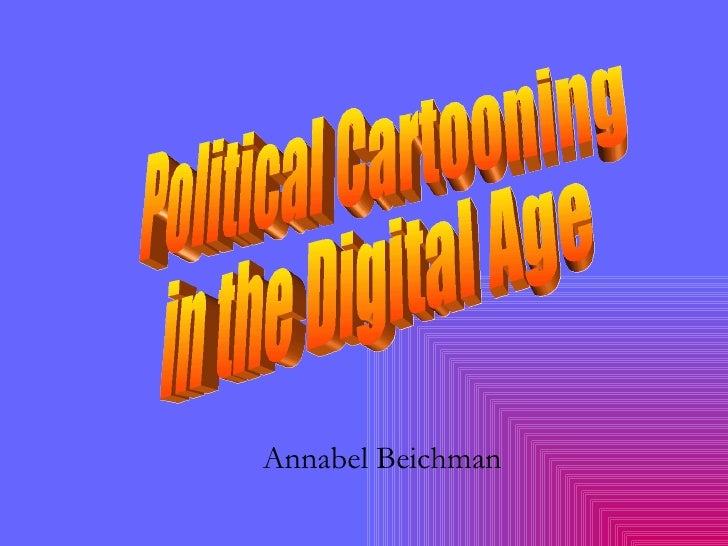 Annabel Beichman Political Cartooning  in the Digital Age