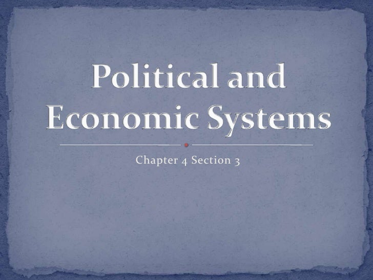 Chapter 4 Section 3<br />Political and Economic Systems<br />