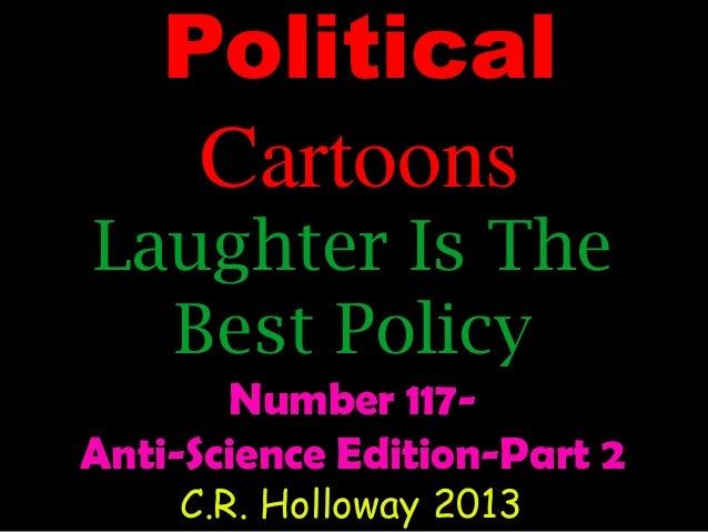 Political cartoons #117 anti science edition