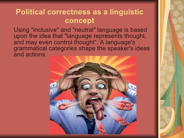 political correctness thesis How political correctness failed liberalism for the last wave of political correctness all of which brings me back to my central thesis.