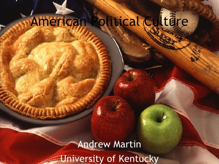 Andrew Martin University of Kentucky American Political Culture
