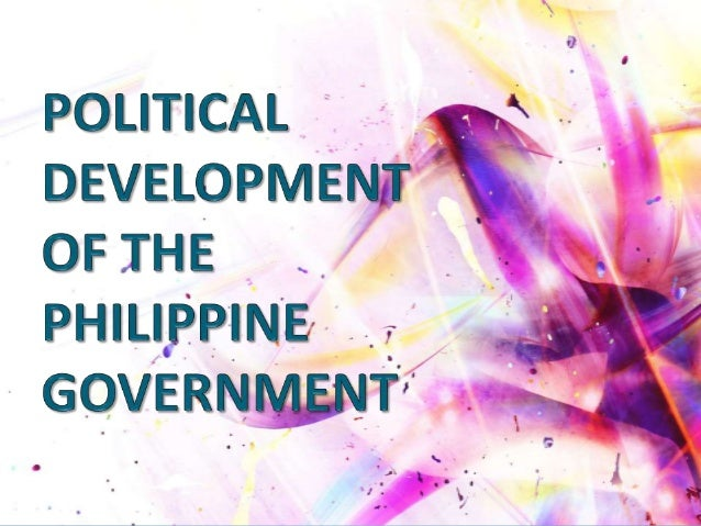 Political Development of the Philippine Government