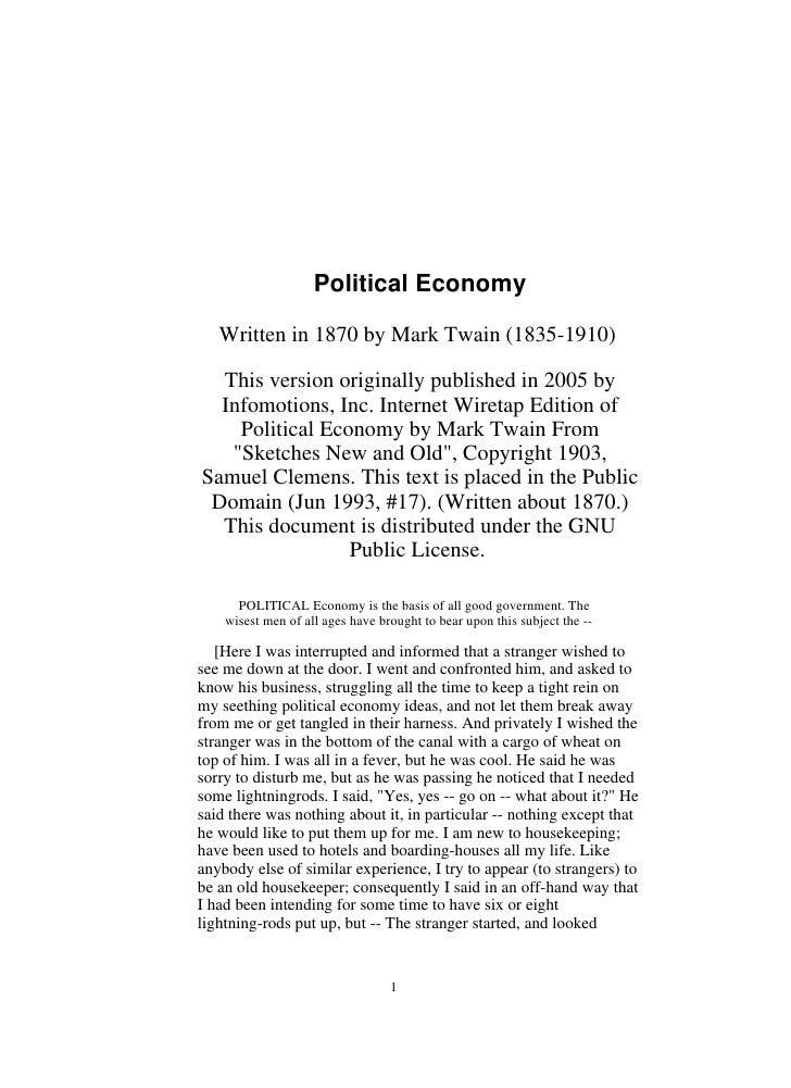 Political Economy     Written in 1870 by Mark Twain (1835-1910)    This version originally published in 2005 by   Infomoti...