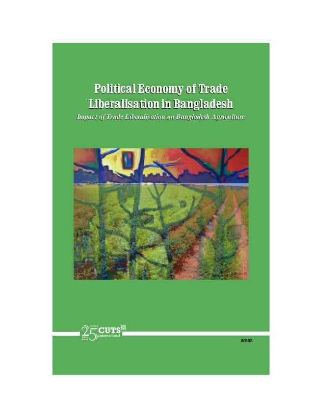 Political Economy of Trade   Liberalisation in BangladeshImpact of Trade Liberalisation on Bangladesh Agriculture         ...