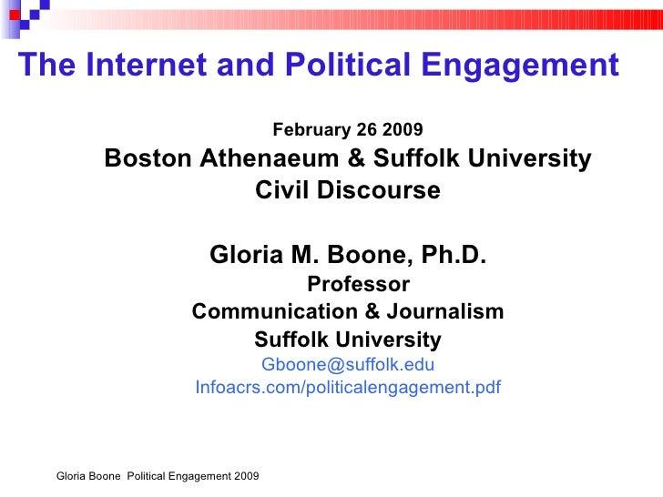 The Internet and Political Engagement   <ul><ul><li>February 26 2009 </li></ul></ul><ul><ul><li>Boston Athenaeum & Suffolk...