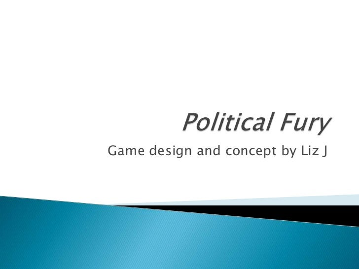 Political Fury<br />Game design and concept by Liz J<br />