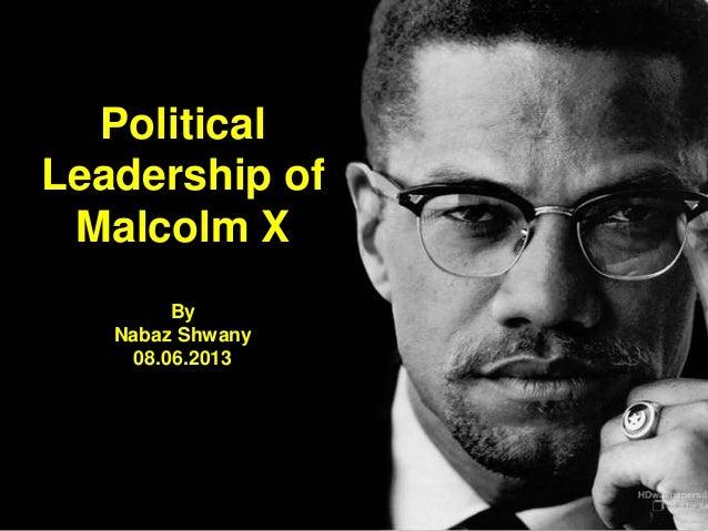 PoliticalLeadership ofMalcolm XByNabaz Shwany08.06.2013