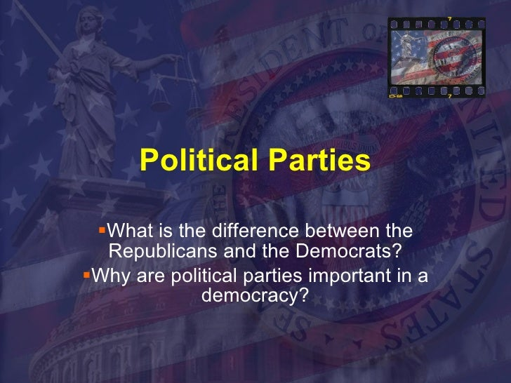 Political Parties <ul><li>What is the difference between the Republicans and the Democrats? </li></ul><ul><li>Why are poli...