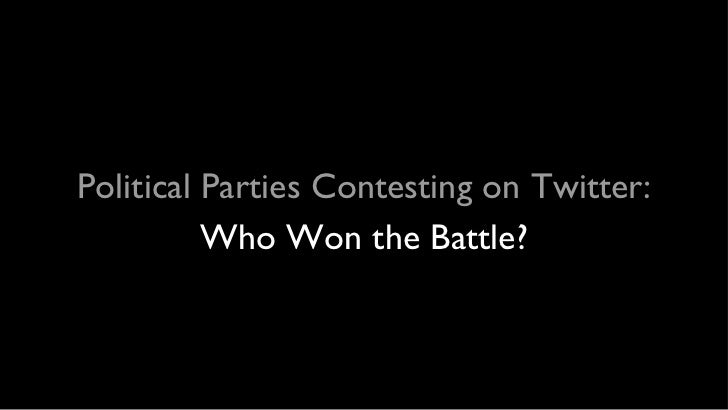 Political Parties Contesting on Twitter:          Who Won the Battle?