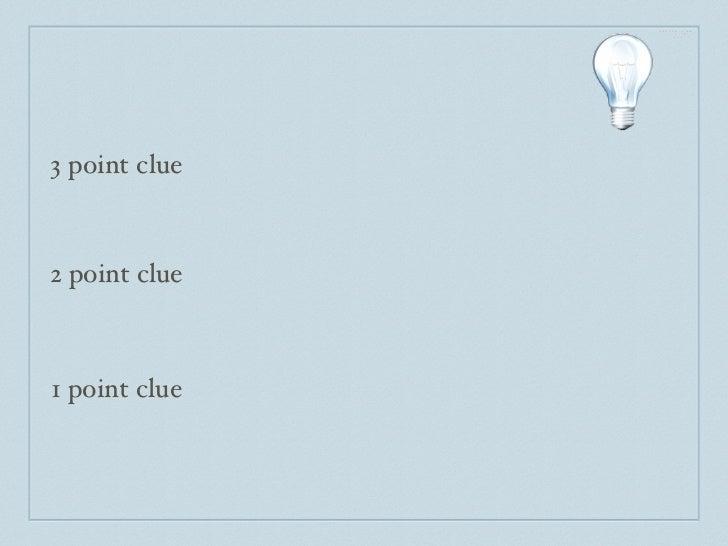 3 point clue2 point clue1 point clue