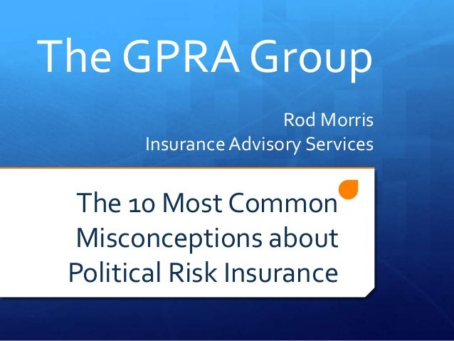 The GPRA Group                       Rod Morris       Insurance Advisory Services  The 10 Most Common  Misconceptions abou...