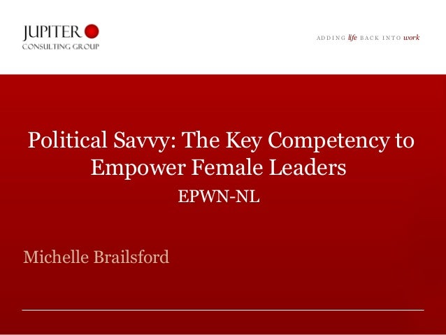 Political Savvy: The Key Competency to Empower Female Leaders  EPWN-NL   Michelle Brailsford