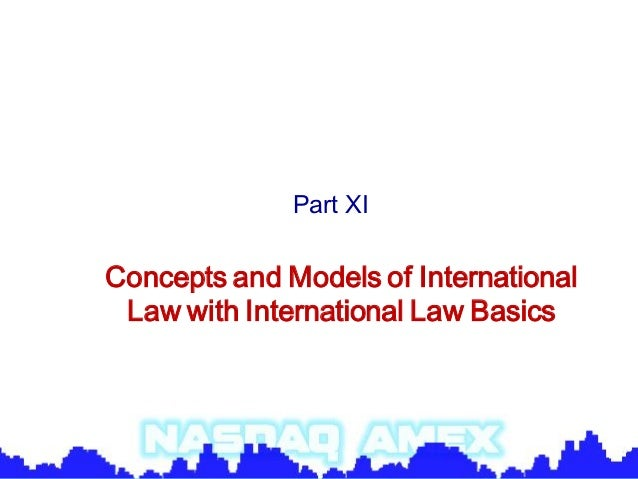 Part XIConcepts and Models of International Law with International Law Basics
