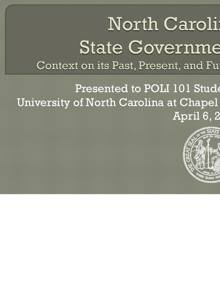 Presented to POLI 101 StudentsUniversity of North Carolina at Chapel Hill                              April 6, 2011