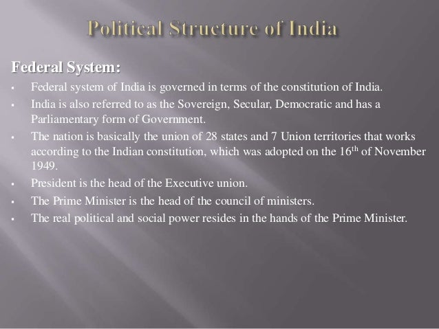 the indian political system Know about indian political hierarchy india's political system is a lot more recent  than that of us and britain owing to the fact that it got.