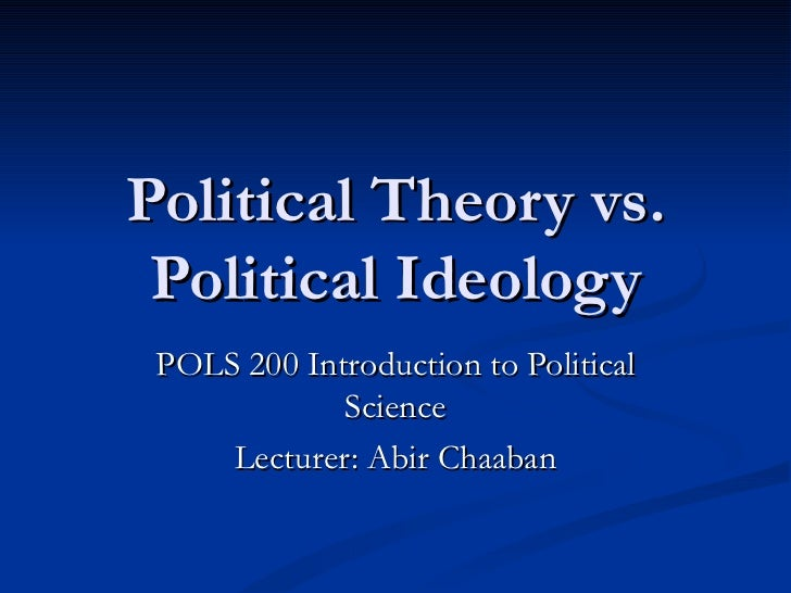 Political theory vs. political ideology2