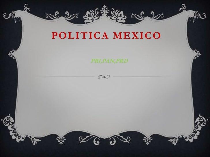 POLITICA MEXICO     PRI,PAN,PRD