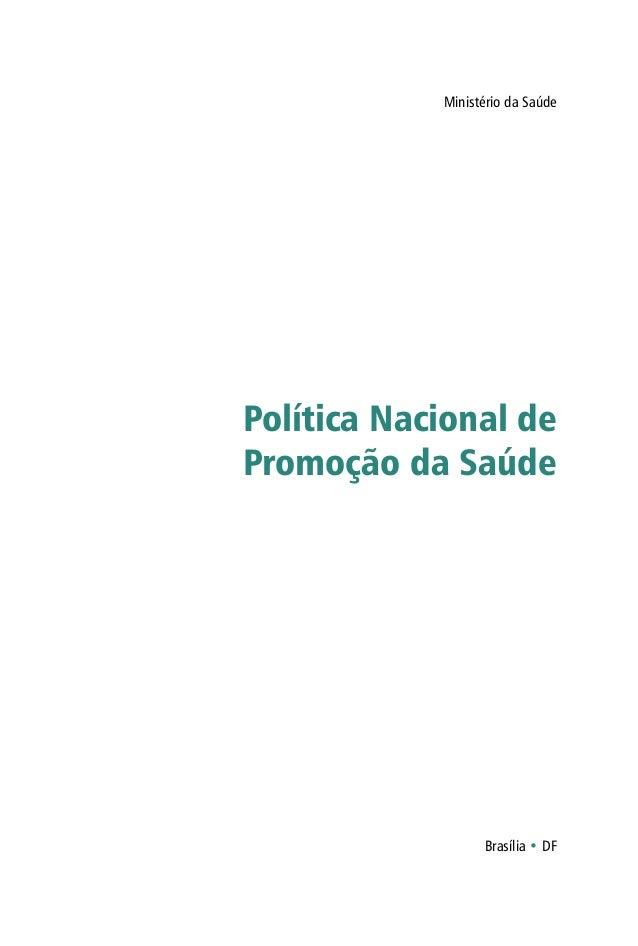 Ministério da Saúde Política Nacional de Promoção da Saúde Brasília • DF