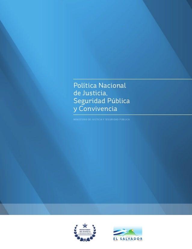 Política Nacionalde Justicia,Seguridad Públicay ConvivenciaMinisterio de Justicia y Seguridad Públic a
