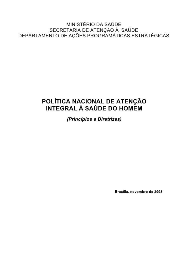 MINISTÉRIO DA SAÚDE          SECRETARIA DE ATENÇÃO À SAÚDE DEPARTAMENTO DE AÇÕES PROGRAMÁTICAS ESTRATÉGICAS            POL...