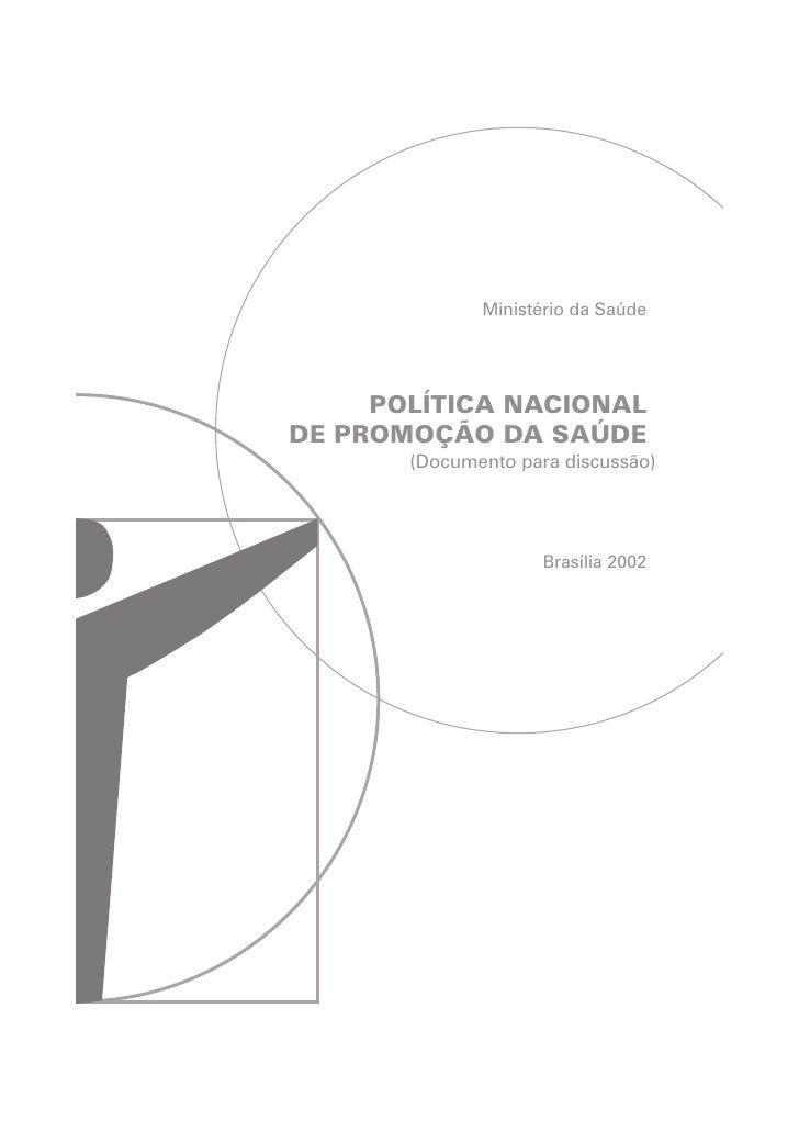 Ministério da Saúde     POLÍTICA NACIONALDE PROMOÇÃO DA SAÚDE       (Documento para discussão)                     Brasíli...