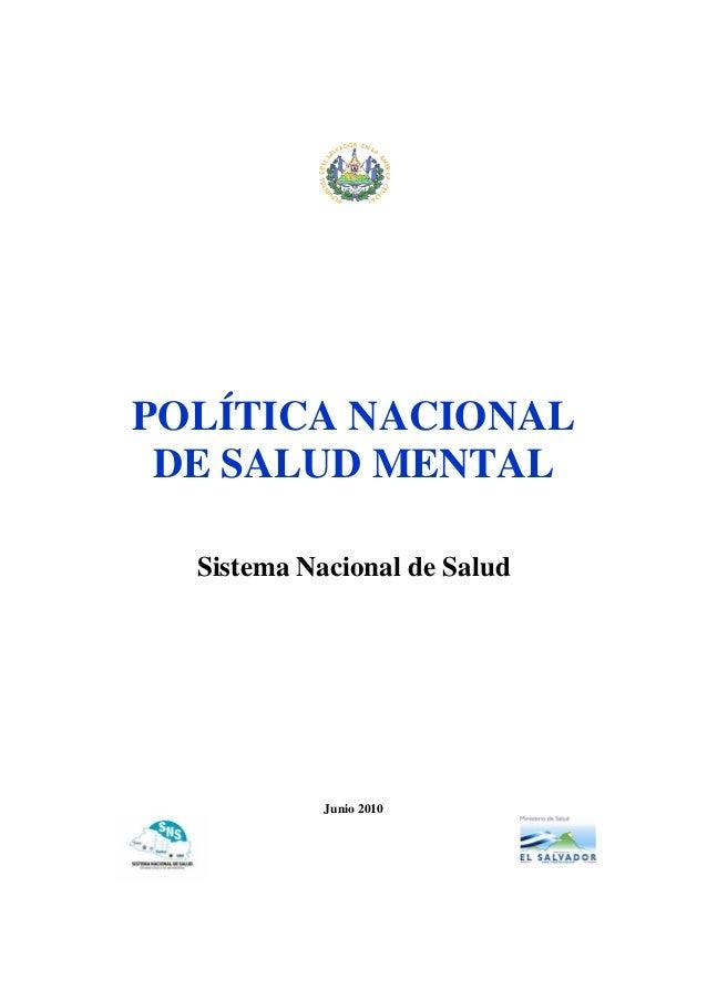 POLÍTICA NACIONAL DE SALUD MENTAL Sistema Nacional de Salud Junio 2010
