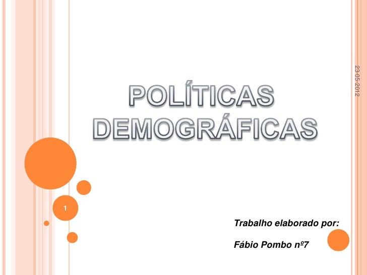 23-05-20121    Trabalho elaborado por:    Fábio Pombo nº7