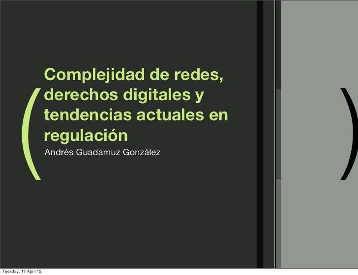 Complejidad de redes, derechos digitales y tendencias actuales en regulación