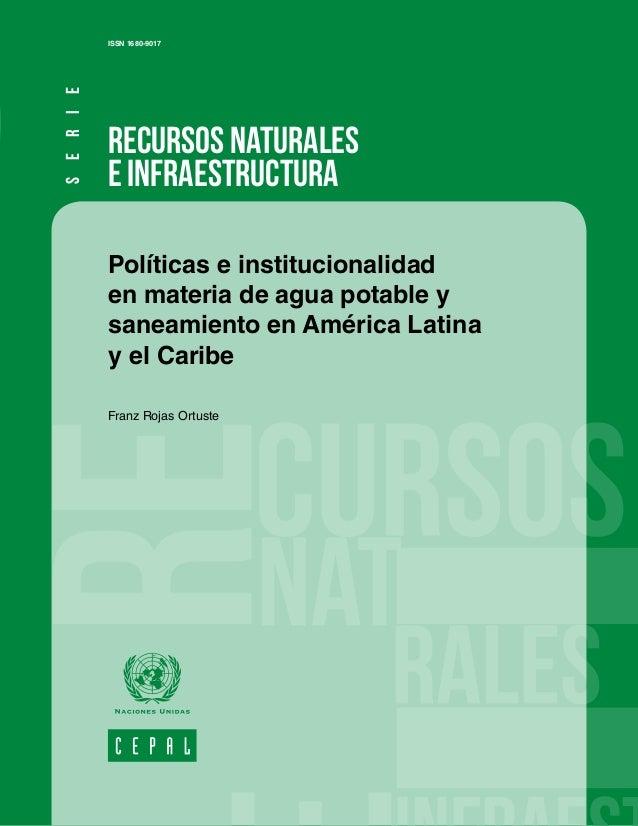 RECURSOS NATURALES E INFRAESTRUCTURA ISSN 1680-9017 Políticas e institucionalidad en materia de agua potable y saneamiento...