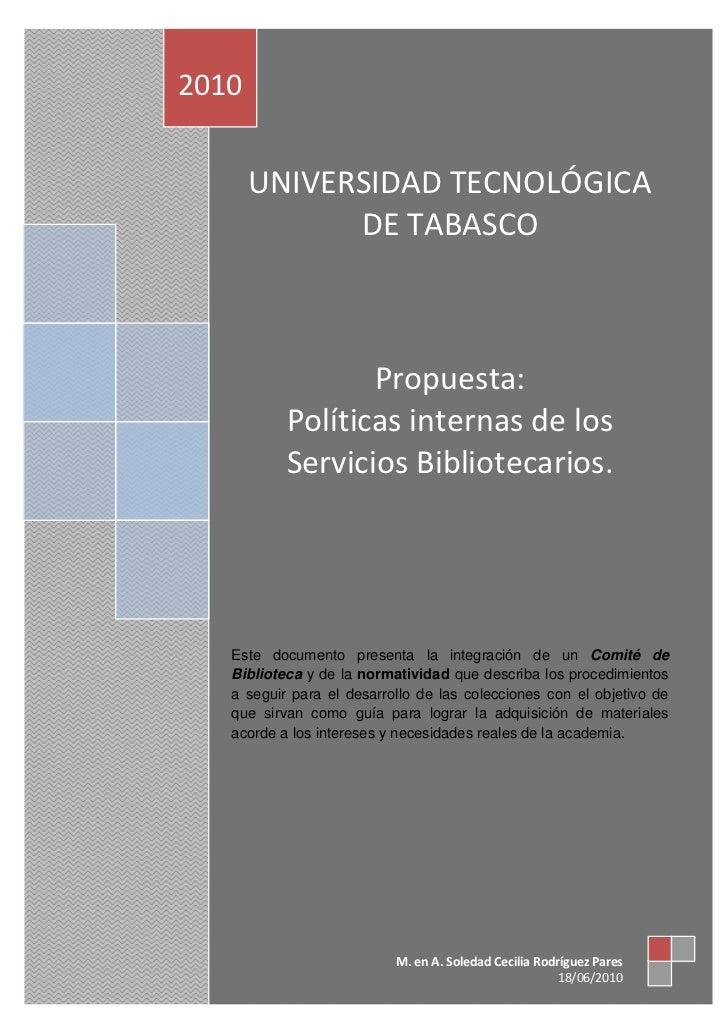 2010       UNIVERSIDAD TECNOLÓGICA             DE TABASCO                  Propuesta:           Políticas internas de los ...