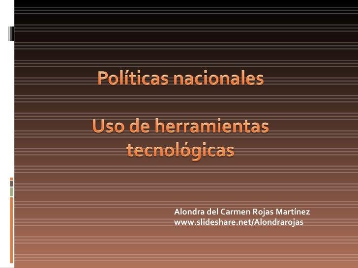 Alondra del Carmen Rojas Martínez www.slideshare.net/Alondrarojas